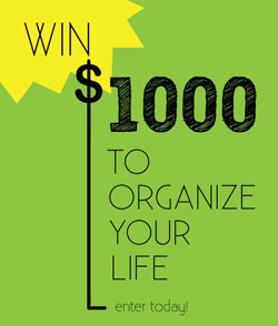 Win $1000 to Organize Your Life