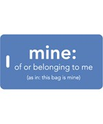 Humorous Luggage Tag - Mine