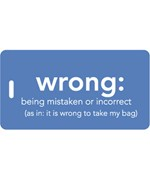 Humorous Luggage Tag - Wrong