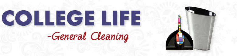 College Life General Cleaning