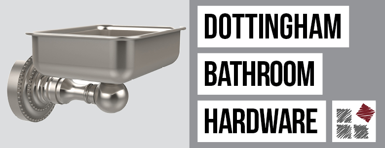 Dottingham Bath Hardware