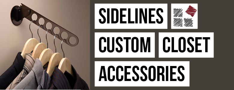 Sidelines Custom Closet Accessories